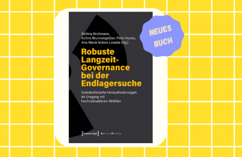 """Buch: """"Robuste Langzeit-Governance bei der Endlagersuche"""""""